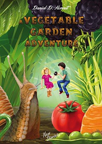A Vegetable Garden Adventure: Children Books, Picture Books, Picture Books For Children, Children Picture Books, By Age, Kids Books, Books For Kids, Picture ... Books For Toddlers (New Stories Book 1)