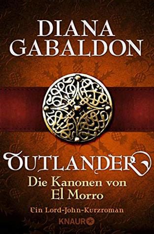 Die Kanonen von El Morro: Ein Lord-John-Kurzroman (Die Outlander-Saga)