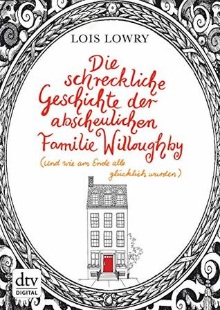 Die schreckliche Geschichte der abscheulichen Familie Willoughby