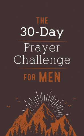 The 30-Day Prayer Challenge for Men