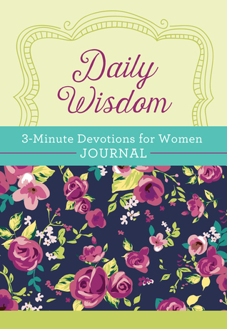 Daily Wisdom: 3-Minute Devotions for Women Journal