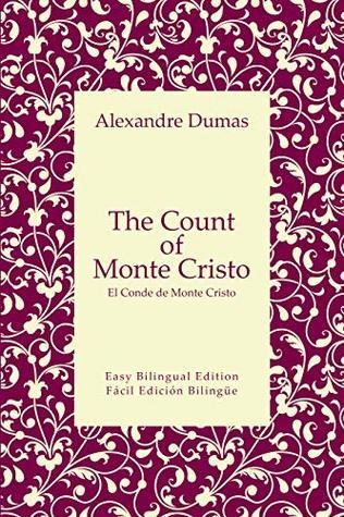 The Count of Monte Cristo - El Conde de Monte Cristo - English to Spanish - Inglés a español: Easy Bilingual Edition - Edition Bilingüe Fácil (English and Spanish Book 25)