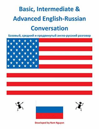 Basic, Intermediate and Advanced English-Russian Conversation by Nam