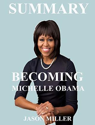 Summary Of Becoming by Michelle Obama.