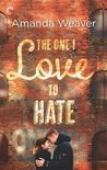 The One I Love to Hate: An Enemies to Lovers Romance