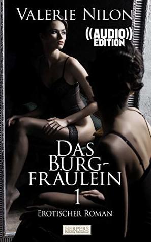 Das Burgfräulein 1 ((Audio)) | Erotischer Roman: Edition Edelste Erotik | Buch & Hörbuch