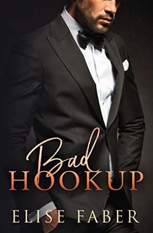 Bad Hookup (Billionaire's Club, #4)
