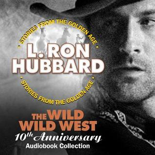 The Wild Wild West 10th Anniversary Audiobook Collection (Shadows from Boot Hill, King of the Gunman, the Magic Quirt and the No-Gun Man)