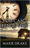 You Can't Fence Time (Locked Hearts Book 2)