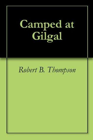Camped at Gilgal