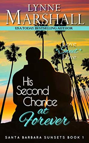 His Second Chance at Forever: Santa Barbara Sunsets Book One