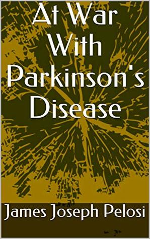 At War With Parkinson's Disease