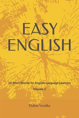 Easy English: 10 Short Stories for English Language Learners Volume 5