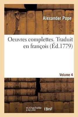 Oeuvres Complettes. Traduit En Fran�ois. Volume 4