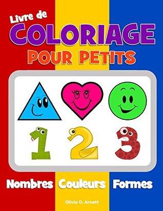 Livre de coloriage pour petits. Nombres Couleurs Formes: Cahier pour garçons et filles de 1 à 3 ans, pour apprendre les formes et les nombres, et pour ... préparatoire à l'école)