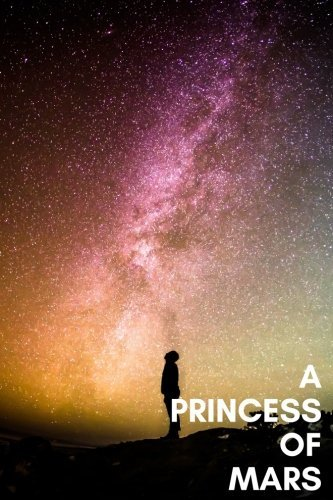 A Princess of Mars: A Princess of Mars