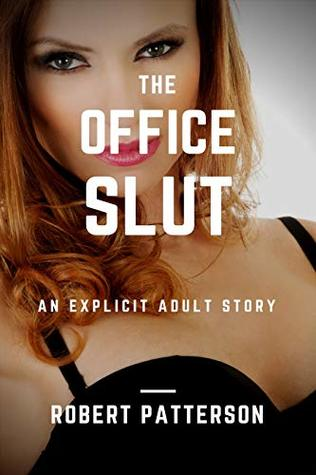 The Office Slut: Explicit erotica for mature adults (Workplace Sex Diaries Book 1)