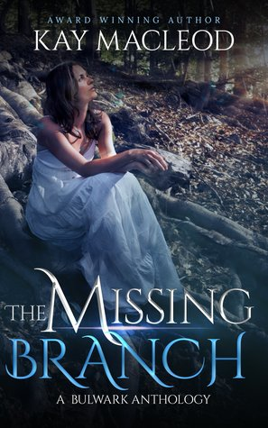 The Missing Branch (A Bulwark Anthology, #5)