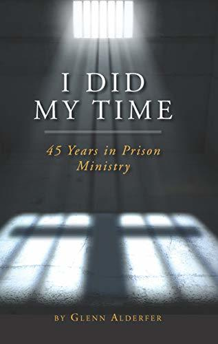 I Did My Time: 45 Years in Prison Ministry
