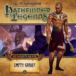 Pathfinder Legends: The Mummy's Mask: Empty Graves (Pathfinder Legends, #2.2)