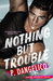 Nothing But Trouble (Malibu University Series, #1)