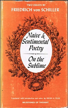 Naive and Sentimental Poetry and On the Sublime: Two Essays
