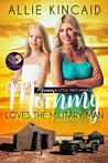 Mommy Loves the Military Man (Mommy's Little Matchmakers #2)