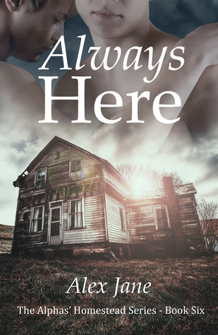 Always Here (Alphas' Homestead, #6)