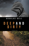 Deep and Dirty by Douglas Dell