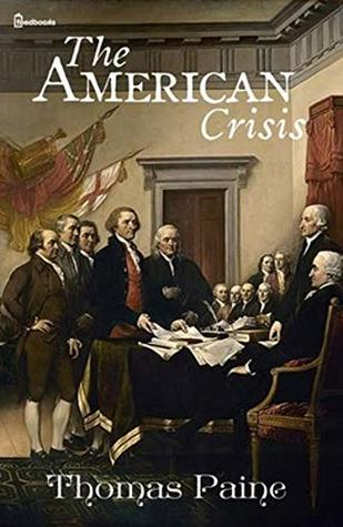 The American Crisis : ( ANNOTATED )