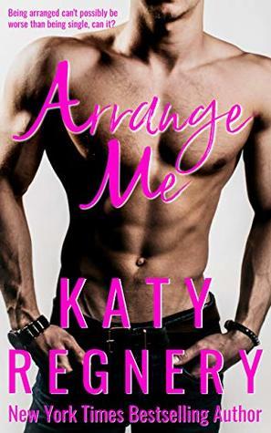 Arrange Me (The Arranged Duo Book 1)