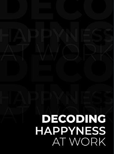 Decoding Happyness At Work