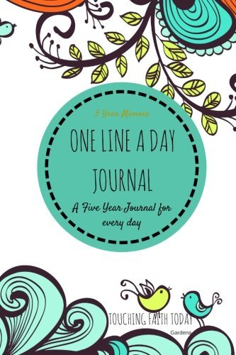 One Line A Day Gardena Five Year Journal: 5 Year diary, Memory Book, Memoir for Moms, 5 Year Memory Book, 6x9 inches - BONUS Password Keeper, ... (5 year Diary/5 year Memoir/Memory Book)