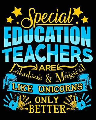 Special Education Teachers Are Fabulous & Magical Like Unicorns Only Better: 2019 Planner Calendar Goal Planner Daily Planner