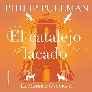 El Catalejo lacado [The Amber Spyglass]