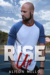 Rise Up by Alison Mello