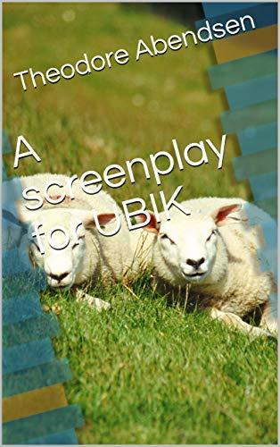 A screenplay for UBIK