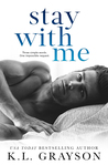 Stay with Me by K.L. Grayson