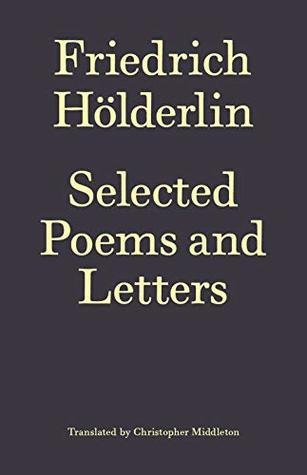 Friedrich Hoelderlin: Selected Poems and Letters