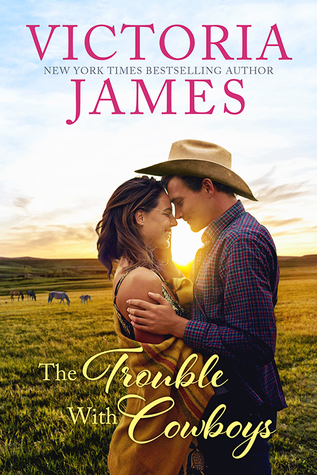The Trouble with Cowboys by Victoria James