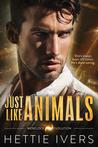 Just Like Animals (Werelock Evolution, #5)