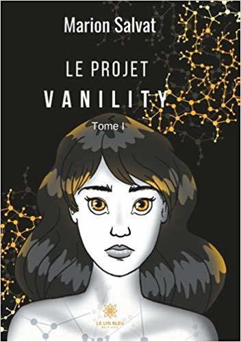 Le projet vanility : Tome 1