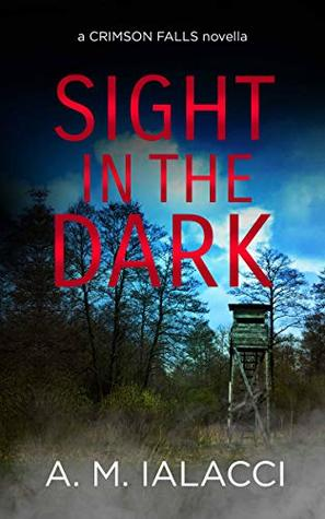 Sight in the Dark by A. M. Ialacci