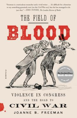 Evidence Bears Out Congressional Intent >> The Field Of Blood Violence In Congress And The Road To Civil War