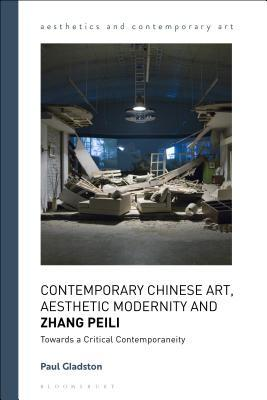 Contemporary Chinese Art, Aesthetic Modernity and Zhang Peili: Towards a Critical Contemporaneity