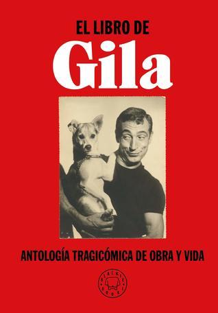 El libro de Gila: Antología tragicómica de obra y vida