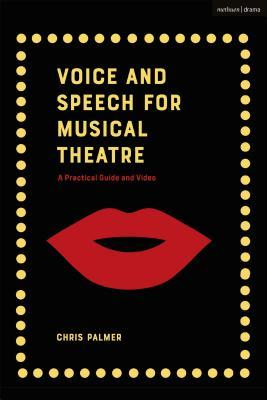 Voice and Speech for Musical Theatre: A Practical Guide and Video