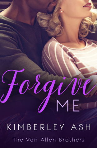 Forgive Me (The Van Allen Brothers, #1)
