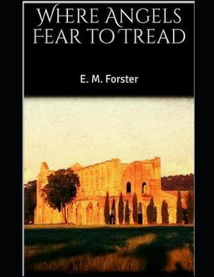 Where Angels Fear to Tread (Annotated)