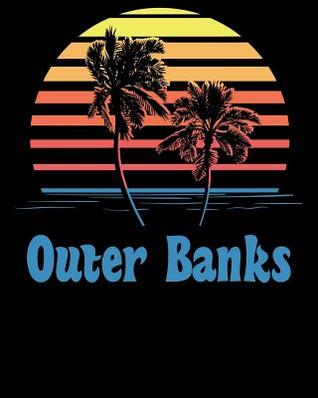 Outer Banks: Beach Vacation Travel Planner and Journal (8 X 10)